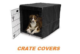 Dog Crate Covers – Pet Owner's Guide To Choosing One